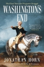 Washington's End: The Final Years and Forgotten Struggle Cover Image
