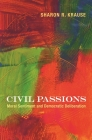 Civil Passions: Moral Sentiment and Democratic Deliberation Cover Image