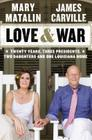 Love & War: Twenty Years, Three Presidents, Two Daughters & One Louisiana Home Cover Image