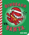 Dinosaur vs. Santa (A Dinosaur vs. Book #4) Cover Image