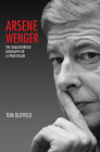Arsene Wenger: The Unauthorised Biography of Le Professeur Cover Image