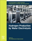 Electrochemical Power Sources: Fundamentals, Systems, and Applications: Hydrogen Production by Water Electrolysis Cover Image