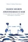 Olhos Negros Atravessaram O Mar: O corpo negro em cena na análise corporal: Bioenergética e Biossíntese Cover Image