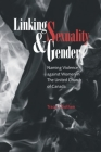 Linking Sexuality and Gender: Naming Violence Against Women in the United Church of Canada (Studies in Women and Religion/Etudes Sur Les Femmes Et La Religion #9) Cover Image