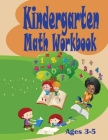 Kindergarten Math Workbook - Excellent Activity Book for Kids 3-5. Easy and Beautiful Exercises for Future Scholars. Perfect Preschool Gift Cover Image