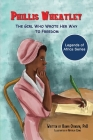 Phillis Wheatley: The Girl Who Wrote Her Way to Freedom Cover Image