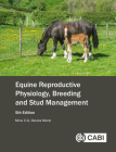 Equine Reproductive Physiology, Breeding and Stud Management Cover Image