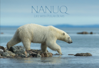 Nanuq (English): Life with Polar Bears Cover Image