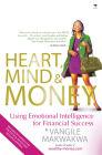 Heart, Mind & Money: Using Emotional Intelligence for Financial Success Cover Image