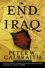 End of Iraq: How American Incompetence Created a War Without End Cover Image