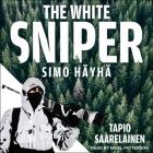 The White Sniper Lib/E: Simo Häyhä Cover Image