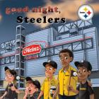 Good Night, Steelers (Good Night Team Books) Cover Image
