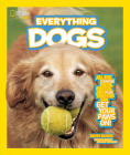 National Geographic Kids Everything Dogs: All the Canine Facts, Photos, and Fun You Can Get Your Paws On! Cover Image
