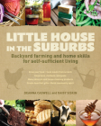 Little House in the Suburbs: Backyard Farming and Home Skills for Self-Sufficient Living Cover Image