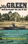 My Green Manifesto: Down the Charles River in Pursuit of a New Environmentalism Cover Image