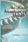 The Real Fountain of Youth: An Introduction to the P.E.A.C.E. Stress Management System(R) Cover Image