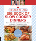 The Crock-Pot Ladies Big Book of Slow Cooker Dinners: More Than 300 Fabulous and Fuss-Free Recipes for Families on the Go Cover Image