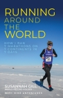 Running Around the World: How I ran 7 marathons on 7 continents in 7 days Cover Image