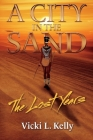 A City in the Sand: The Lost Years Cover Image