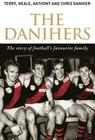 The Danihers: The Story of Football's Favourite Family Cover Image