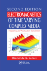 Electromagnetics of Time Varying Complex Media: Frequency and Polarization Transformer, Second Edition Cover Image