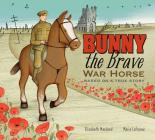 Bunny the Brave War Horse: Based on a True Story Cover Image