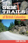 Gem Trails of British Columbia: Second Edition Cover Image
