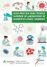 Guía Práctica Para Técnico Superior de Laboratorio de Diagnóstico Clínico Y Biomédico Cover Image