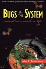 Bugs In The System: Insects And Their Impact On Human Affairs Cover Image