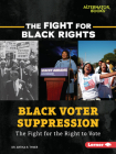 Black Voter Suppression: The Fight for the Right to Vote Cover Image
