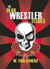 The Dead Wrestler Elegies Cover Image