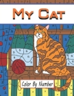 My Cat Color by Number: Hours of fun coloring Cat (Color by Number Books) Cover Image