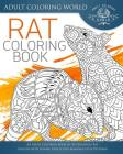 Rat Coloring Book: An Adult Coloring Book of 40 Zentangle Rat Designs with Henna, Paisley and Mandala Style Patterns Cover Image