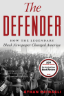 The Defender: How the Legendary Black Newspaper Changed America Cover Image