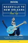 Moon Nashville to New Orleans Road Trip: Hit the Road for the Best Southern Food and Music Along the Natchez Trace (Travel Guide) Cover Image