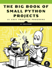 The Big Book of Small Python Projects: 81 Easy Practice Programs Cover Image
