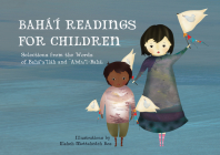 Bahá'í Readings for Children: Selections from the Words of Bahá'u'lláh and 'Abdu'l-Bahá Cover Image
