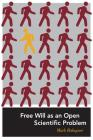 Free Will as an Open Scientific Problem (Bradford Book) Cover Image