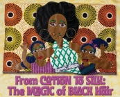 From Cotton to Silk: The Magic of Black Hair Cover Image