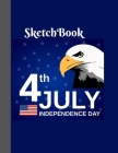 Sketchbook 4th of July Independence Day: Large Notebook Paper For USA Lovers Independence Day Lovers Perfect Gifts 160 Pages Cover Image