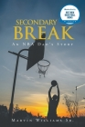 Secondary Break: An NBA Dad's Story Cover Image