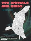 Zoo Animals and Birds - Coloring Book - Animal Designs for Relaxation with Stress Relieving Cover Image