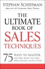The Ultimate Book of Sales Techniques: 75 Ways to Master Cold Calling, Sharpen Your Unique Selling Proposition, and Close the Sale Cover Image