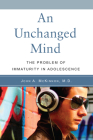 An Unchanged Mind: The Problem of Immaturity in Adolescence Cover Image