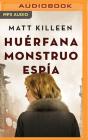 Huérfana, Monstruo, Espía Cover Image