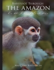 Barefoot through the Amazon: On the Path of Evolution Cover Image