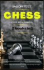 Chess for Beginners: 2 books in 1: The comprehensive guide to manage the secret techniques to dominate your opponent in staggering matches. Cover Image