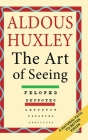 The Art of Seeing (The Collected Works of Aldous Huxley) Cover Image