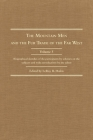 The Mountain Men and the Fur Trade of the Far West: Biographical Sketches of the Participants by Scholars of the Subjects and with Introductions by th (Mountain Man and the Fur Trade in the Far West #5) Cover Image