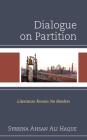 Dialogue on Partition: Literature Knows No Borders Cover Image